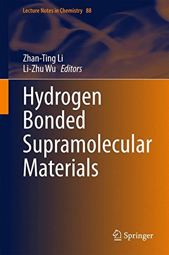 Hydrogen Bonded Supramolecular Materials (Lecture Notes in Chemistry)