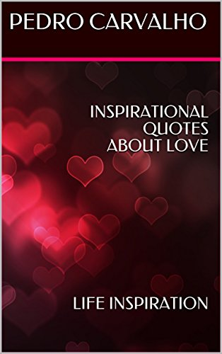 INSPIRATIONAL QUOTES ABOUT LOVE: LIFE INSPIRATION