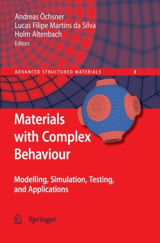 Materials with Complex Behaviour: Modelling, Simulation, Testing, and Applications (Advanced Structured Materials)