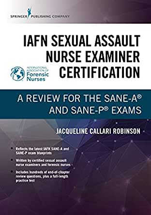 Iafn Sexual Assault Nurse Examiner Certification A Review For The Sane A And Sane P Exams Kindle Edition By Callari Robinson Jacqueline Professional Technical Kindle Ebooks Amazon Com