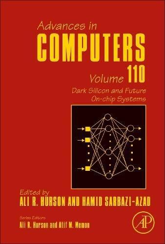 Dark Silicon and Future On-chip Systems, Volume 110 (Advances in Computers) Ali Chip