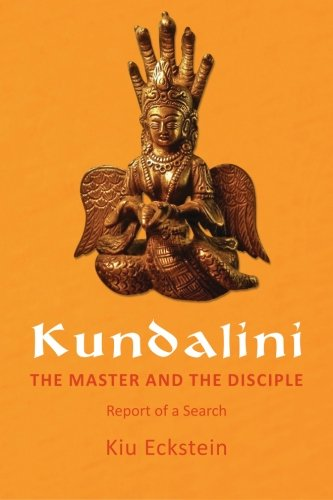 Kundalini, the Master and the Disciple: Report of a Search