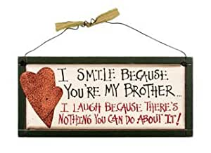 I Smile Because You're My Brother Wood Sign