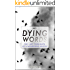 My Dying Words: The Last Thoughts Of A Wandering Mystic