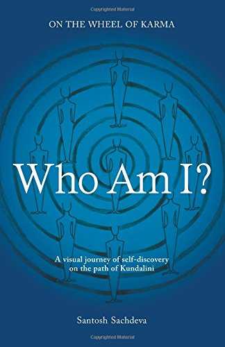Who Am I?: A Visual Journey Of Self-discovery On The Path Of Kundalini pdf