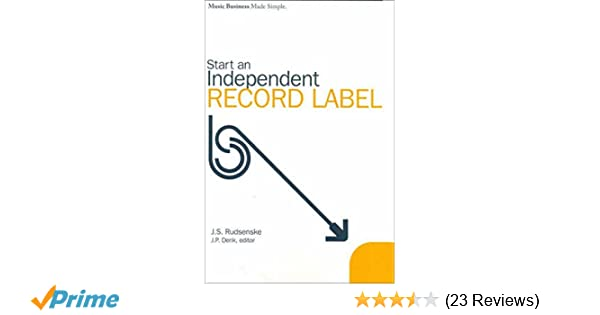 Music business made simple start an independent record label js music business made simple start an independent record label js rudsenske jp denk 9780825673108 amazon books fandeluxe Choice Image