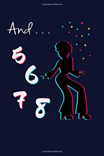 And... 5,6,7,8: Funny Dancing Teacher Writing Journal Lined, Diary, Notebook for Men & Women pdf