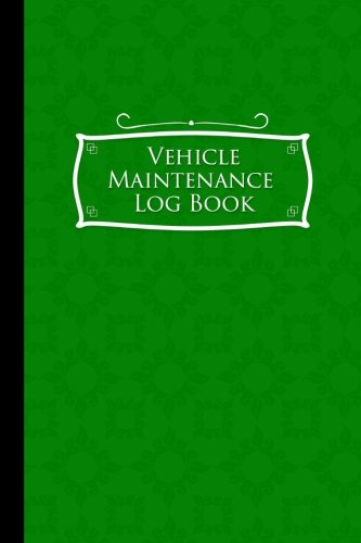 """Download Vehicle Maintenance Log Book: Repairs And Maintenance Record Book for Cars, Trucks, Motorcycles and Other Vehicles with Parts List and Mileage Log, ... x 9"""" (Vehicle Maintenance Logs) (Volume 53) PDF"""