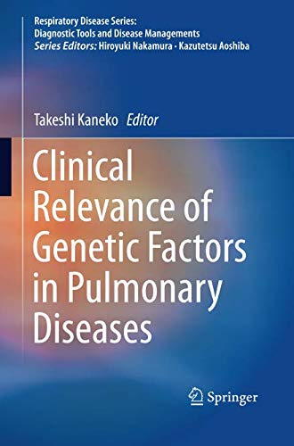 Clinical Relevance of Genetic Factors in Pulmonary Diseases (Respiratory Disease Series: Diagnostic Tools and Disease Managements)