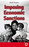 Imposing Economic Sanctions : Legal Remedy or Genocidal Tool?, Simons, Geoffrey L., 0745313973