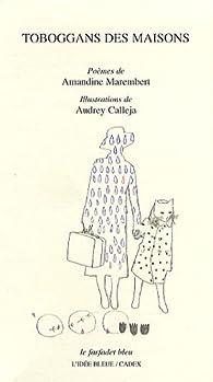Tobbogans des maisons par Amandine Marembert