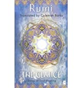 The Glance: Songs of Soul-Meeting [ THE GLANCE: SONGS OF SOUL-MEETING ] by Rumi, Jalalu'l-Din (Author) Sep-01-2001 [ Paperback ]