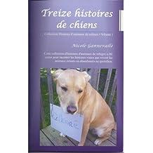 Treize histoires de chiens (Collection Histoires d'animaux de refuges t. 1) (French Edition)