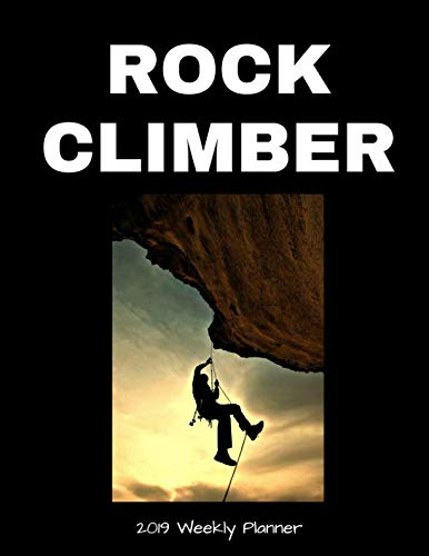 - Rock Climber 2019 Weekly Planner