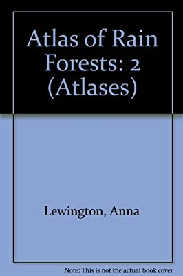 Atlas of the Rain Forests