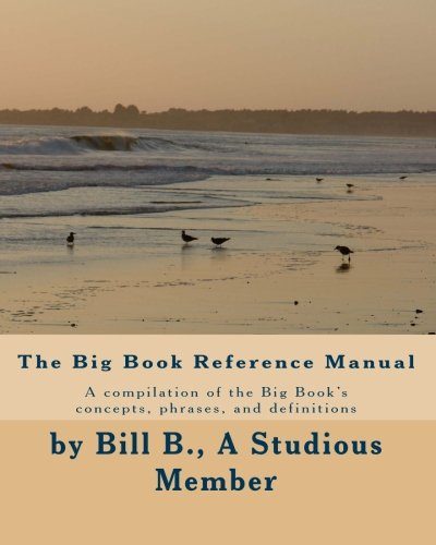 The Big Book Reference Manual: A compilation of words, phrases, and definitions