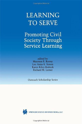 Download Learning to Serve: Promoting Civil Society Through Service Learning (International Series in Outreach Scholarship) Pdf