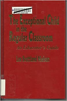 The Exceptional Child in the Regular Classroom: An Educator′s Guide