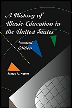A History of Music Education in the United States: James A. Keene ...