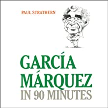 Garcia Marquez in 90 Minutes  Audiobook by Paul Strathern Narrated by Robert Whitfield
