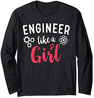 Best Gift Engineer Like A Girl Engineer Women Steminist Long Sleeve  Need Funny TShirt