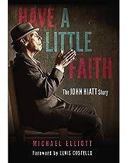 Have a Little Faith: The John Hiatt Story