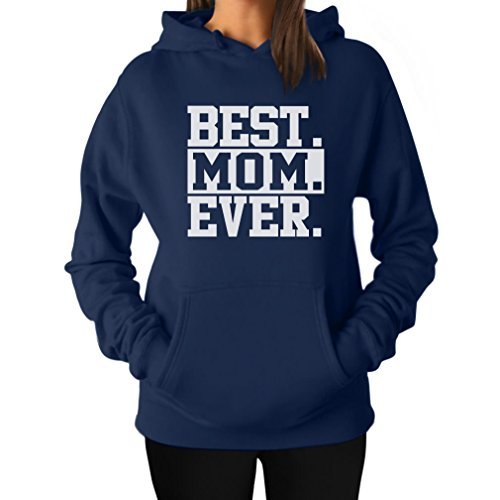 Best Mom Ever! Great Gift for Mom, Grandma, in-Law or Wife Women's Hoodie Large Navy