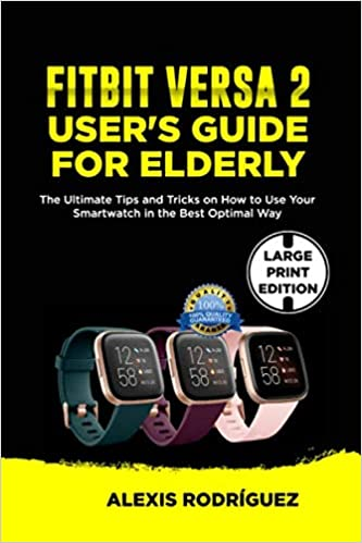 FITBIT VERSA 2 USERS GUIDE FOR ELDERLY: The Ultimate Tips ...