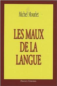 Les maux de la langue par Michel Mourlet