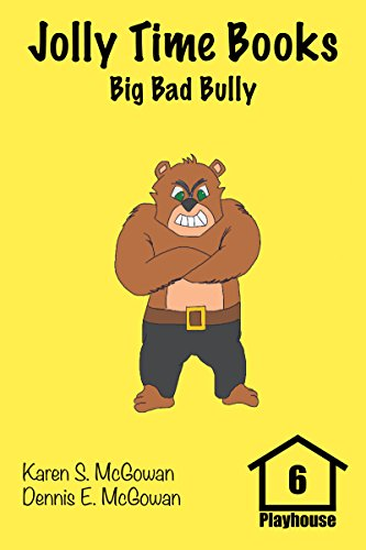 Jolly Time Books:  Big Bad Bully: Effective tips for dealing with bullies (Playhouse Book 6) -