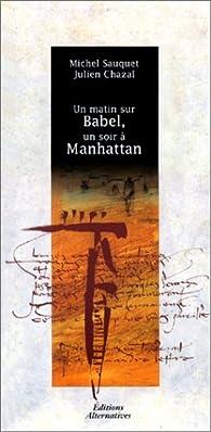 Un matin sur Babel, un soir à Manhattan par Michel Sauquet