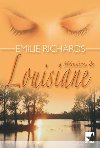 [Zippy]Mémoires De Louisiane de Emilie Richards[pdf/doc/epub/mobi]