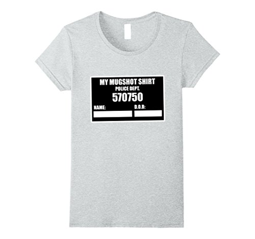 Womens Funny My Arrested Mug Shot Sign T-Shirt Mugshot Halloween Small Heather (Halloween Mugshots)
