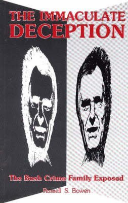 (THE IMMACULATE DECEPTION: THE BUSH CRIME FAMILY EXPOSED) BY Bowen, Russell S.(Author)Paperback on (09 , 2000) (The Immaculate Deception Bush Crime Family Exposed)
