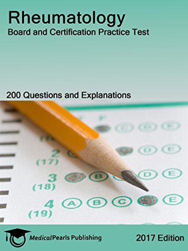Rheumatology: Board and Certification Practice Test