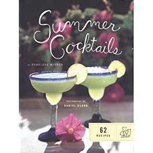 Summer Cocktails: 62 Recipes