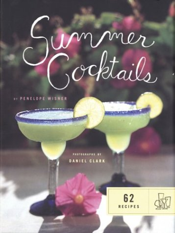 Summer Cocktails: 62 Recipes (Summer Cocktail Recipes)