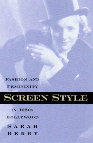 Screen Style: Fashion and Femininity in 1930s Hollywood -