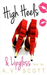 High Heels and Lipgloss (Book 2 of the Fashion Series) (English Edition)