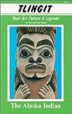 Tlingit, the Alaska Indian, Dan Kaiper and Nan Kaiper, 0888390106