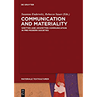 Communication and Materiality: Written and Unwritten Communication in Pre-Modern Societies (Materiale Textkulturen Book 8)