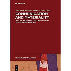 Communication and Materiality: Written and Unwritten Communication in Pre-Modern Societies (Materiale Textkulturen Book…