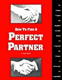 How to Find a Perfect Partner, Paul Martin, 1878027484
