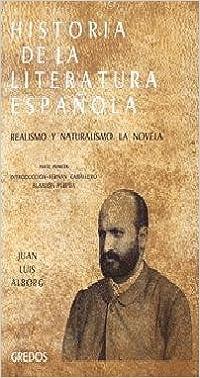 Historia literatura española vol. 5.1: Realismo y naturalismo. La novela.: 005 VARIOS GREDOS: Amazon.es: Alborg, Juan Luis: Libros