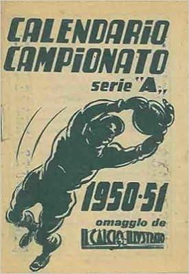 Como Calcio Calendario.Calendario Campionato Serie A 1950 51 Omaggio De Il