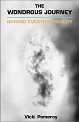 The Wondrous Journey: Beyond Everyday Reality