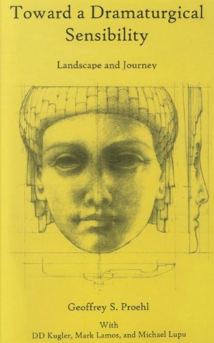 Toward a Dramaturgical Sensibility: Landscape and Journey by Fairleigh Dickinson University Press