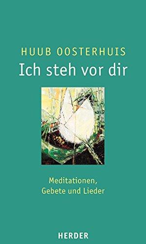 Ich steh vor dir: Meditationen, Gebete und Lieder