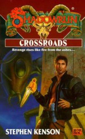 Shadowrun 36: Crossroads -  Stephen Kenson, Mass Market Paperback