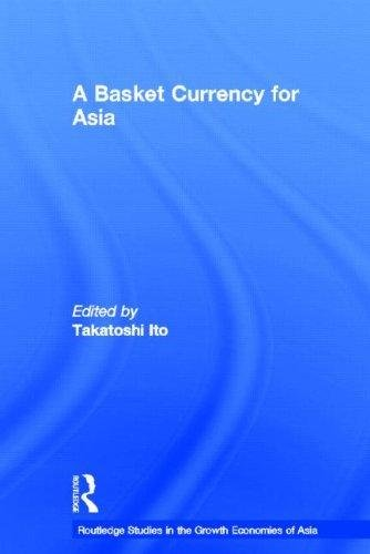 A Basket Currency for Asia (Routledge Studies in the Growth Economies of Asia)